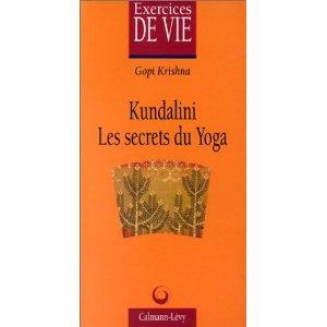 Kundalini, les secrets du Yoga par Gopi Krishna