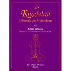 La kundalini, l'énergie des profondeurs par Lilian Silburn