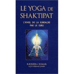Le yoga de Shaktipat. L'éveil de la kundalini par le guru, de Ravindra Kumar