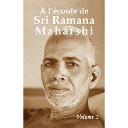A l'écoute de Sri Ramana Maharshi de Gontier Jack