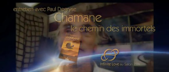 Paul DEGRYSE Chamane, LE CHEMIN DES IMMORTELS